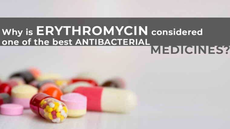 Why is Erythromycin considered one of the best antibacterial medicines?
