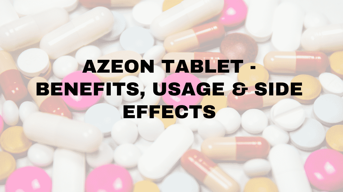 Azeon Tablet – Benefits, Usage & Side Effects