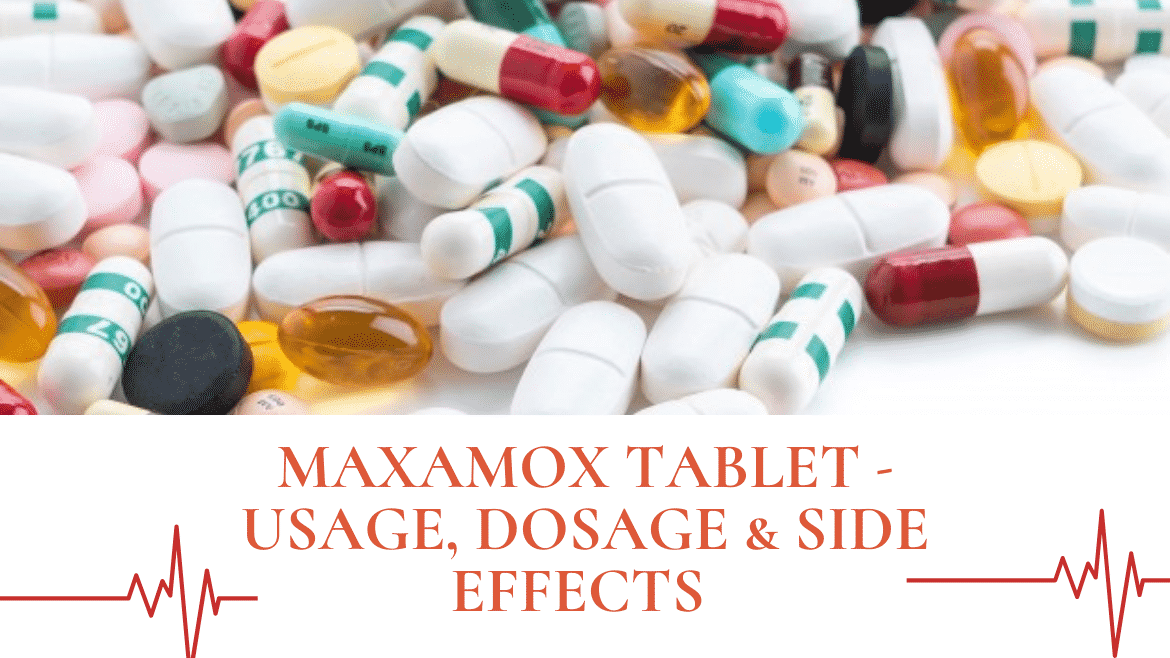 Maxamox Tablet – Usage, Dosage & Side Effects