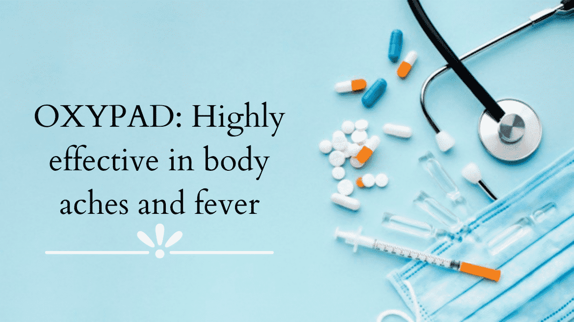 Oxypad: Highly effective in body aches and fever