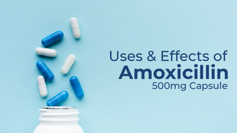Uses & Effects of Amoxicillin 500mg Capsule