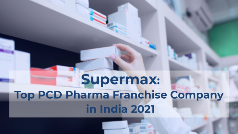 Supermax: Top PCD Pharma Franchise Company in India 2021