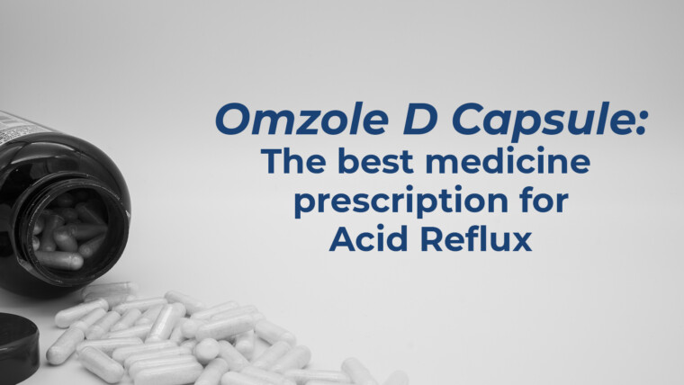 Omzole D Capsule: The best medicine prescription for Acid Reflux