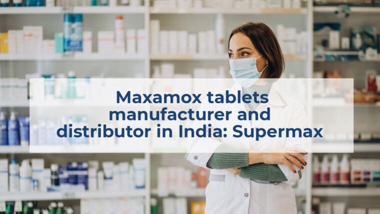 Maxamox tablets manufacturer and distributor in India: Supermax