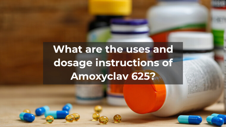 What are the uses and dosage instructions of Amoxyclav 625?